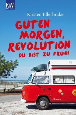 """Buchcover des Romans """"Guten Morgen Revolution - du bist zu früh!"""""""