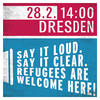 Demo 28.02.15, Dresden, 14 Uhr. Solidarity with Refugees