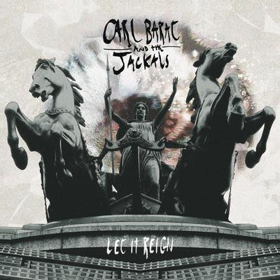 Carl Barât And The Jackals – Let It Reign
