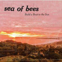 Sea Of Bees - Built a boat to the sun