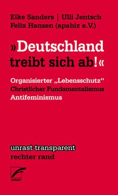 Eike Sanders, Ulli Jentsch, Felix Hansen: Deutschland treibt sich ab