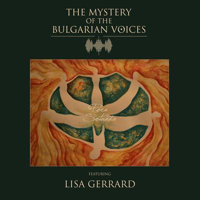 """The Mystery Of The Bulgarian Voices (feat. Lisa Gerrard) """"Pora Sotunda"""""""