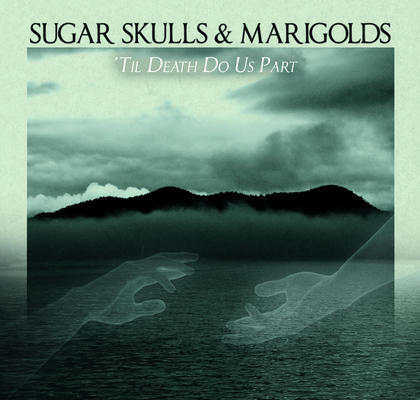 sugar skulls & marigolds - 'til death do us part