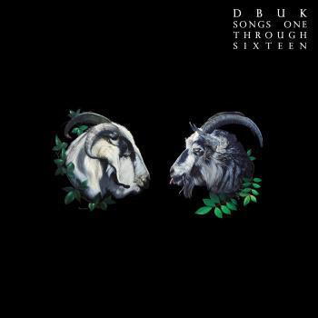 dbuk - songs one through sixteen