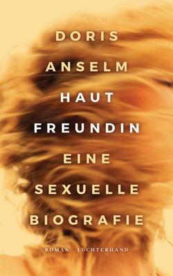 "Der Roman ""Hautfreundin"" von Doris Anselm"