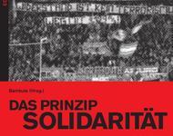 Das Prinzip Solidarität - Zur Geschichte der Roten Hilfe in der BRD