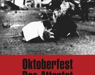 Oktoberfest - Das Attentat von Ulrich Chaussy