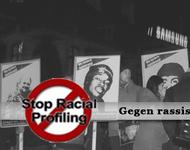 Stopp racial profiling. Gegen Rassistische Polizeimethoden