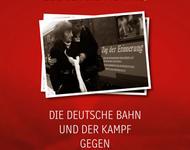 Die deutsche Bahn und der Kampf gegen das Vergessen