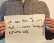 Ich bin kein Feminist, weil ich meine Privilegien behalten will.