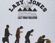 Lazy Jones - Lazy Man Walking