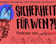 Sicherheit für Wen?! Podcast bei Radio Dreyeckland