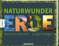 Markus Mauthe - Naturwunder Erde